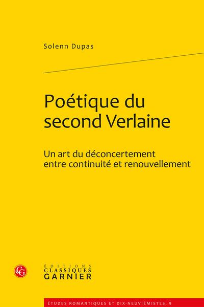 Poétique du second Verlaine. Un art du déconcertement entre continuité et renouvellement