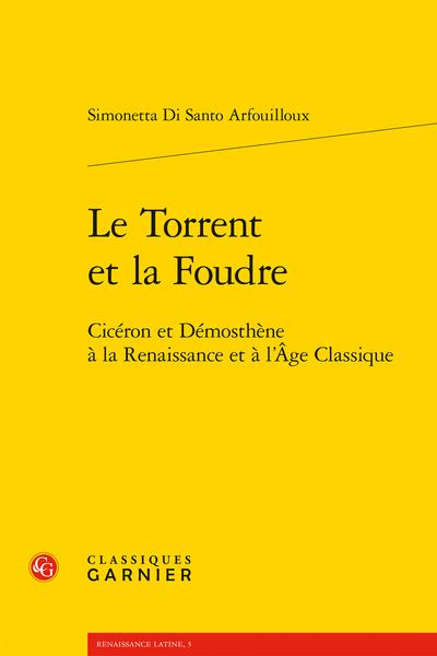Le Torrent et la Foudre. Cicéron et Démosthène à la Renaissance et à l'Âge Classique