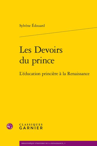 Les Devoirs du prince. L'éducation princière à la Renaissance