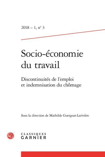 Socio-économie du travail. 2018 – 1, n° 3. Discontinuités de l'emploi et indemnisation du chômage / Discontinuity in employment and unemployment insurance