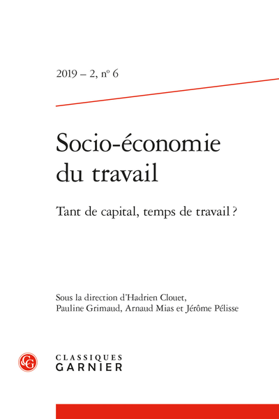 Socio-économie du travail. 2019 – 2, n° 6. Tant de capital, temps de travail ?
