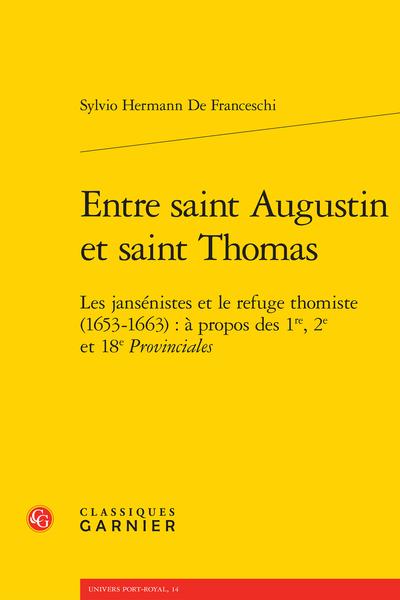 Entre saint Augustin et saint Thomas. Les jansénistes et le refuge thomiste (1653-1663) : à propos des 1re, 2e et 18e Provinciales