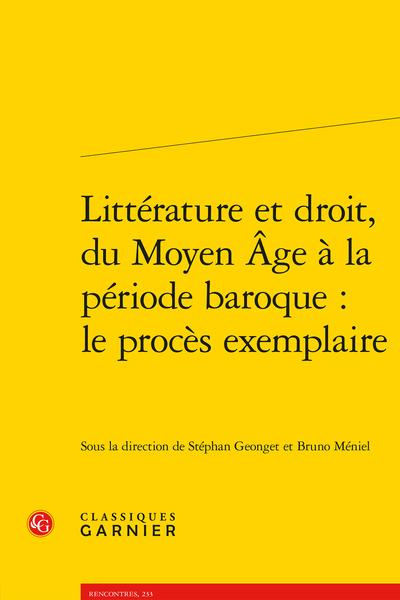 Littérature et droit, du Moyen Âge à la période baroque : le procès exemplaire