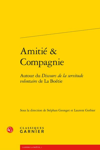 Cahiers La Boétie. Amitié & Compagnie - Table des matières
