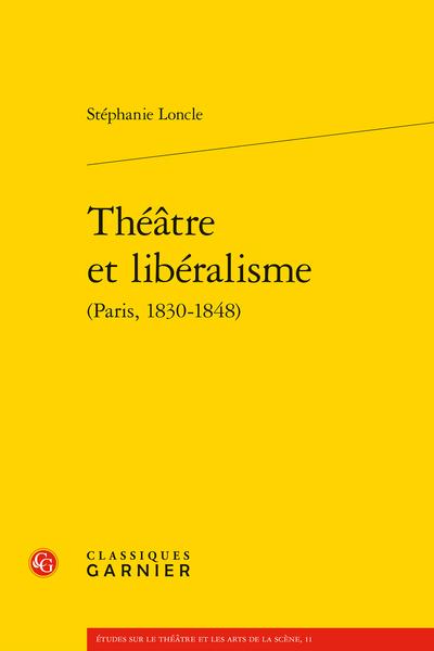 Théâtre et libéralisme (Paris, 1830-1848)