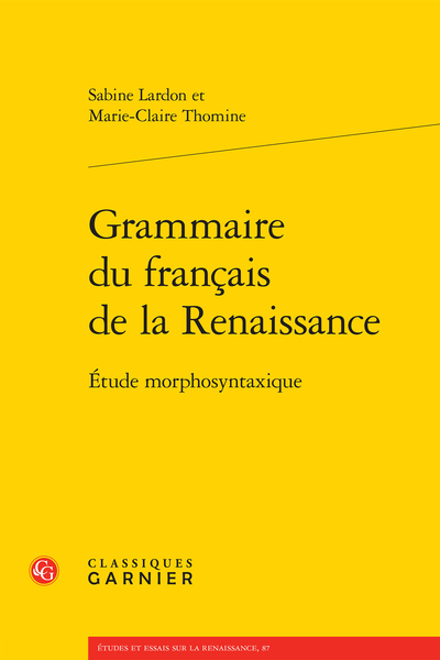 Grammaire du français de la Renaissance. Étude morphosyntaxique
