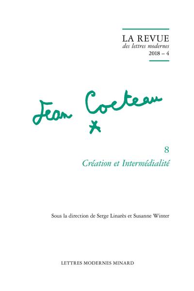 Création et Intermédialité. 2018 – 4 - Jean Cocteau, « J'ai voulu être chorégraphe »