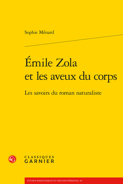 Émile Zola et les aveux du corps. Les savoirs du roman naturaliste