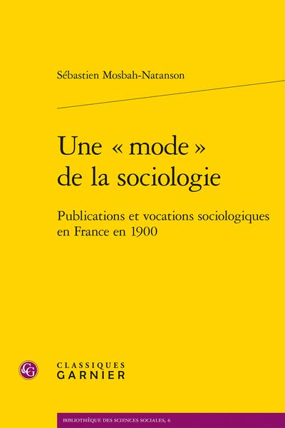 Une « mode » de la sociologie. Publications et vocations sociologiques en France en 1900