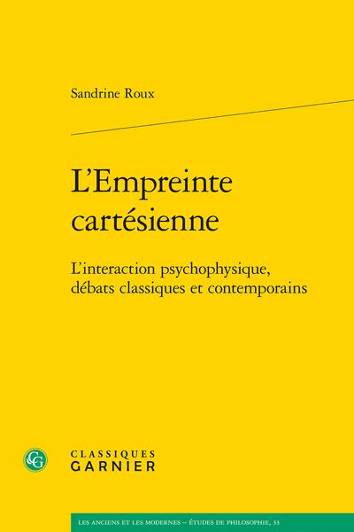 L'Empreinte cartésienne. L'interaction psychophysique, débats classiques et contemporains - Index nominum