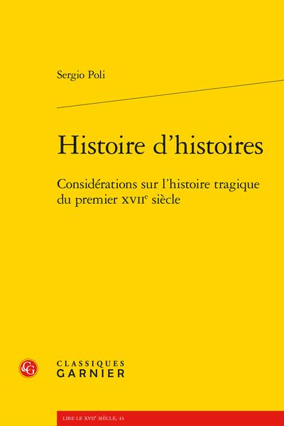 Histoire d'histoires. Considérations sur l'histoire tragique du premier XVIIe siècle