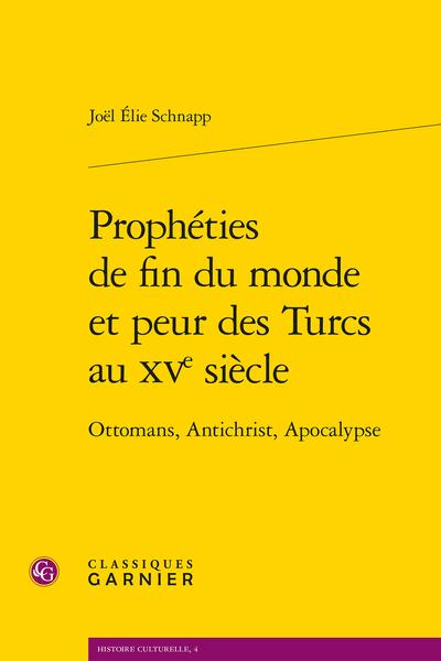 Prophéties de fin du monde et peur des Turcs au XVe siècle. Ottomans, Antichrist, Apocalypse