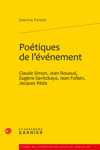 Poétiques de l'événement. Claude Simon, Jean Rouaud, Eugène Savitzkaya, Jean Follain, Jacques Réda - Table des matières