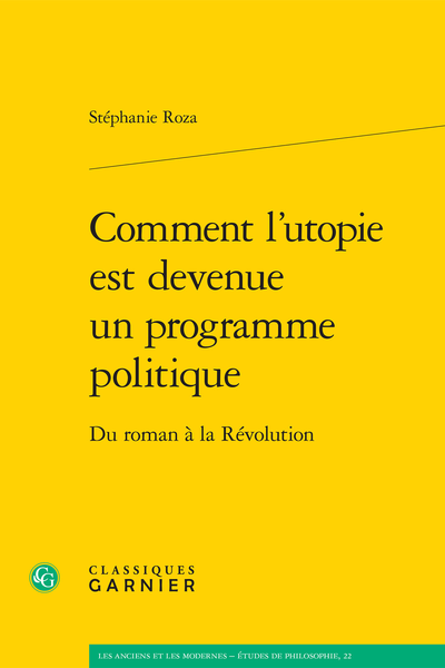 Comment l'utopie est devenue un programme politique. Du roman à la Révolution