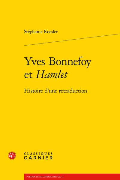 Yves Bonnefoy et Hamlet. Histoire d'une retraduction