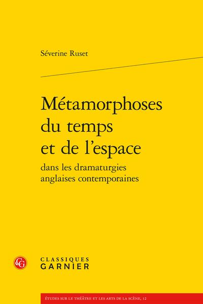 Métamorphoses du temps et de l'espace dans les dramaturgies anglaises contemporaines
