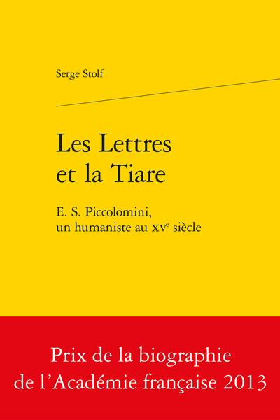 Les Lettres et la Tiare. E. S. Piccolomini, un humaniste au XVe siècle