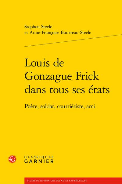 Louis de Gonzague Frick dans tous ses états. Poète, soldat, courriériste, ami