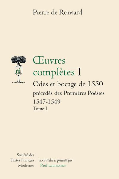 Tome I - Odes et bocage de 1550, précédés des Premières Poésies (1547-1549)