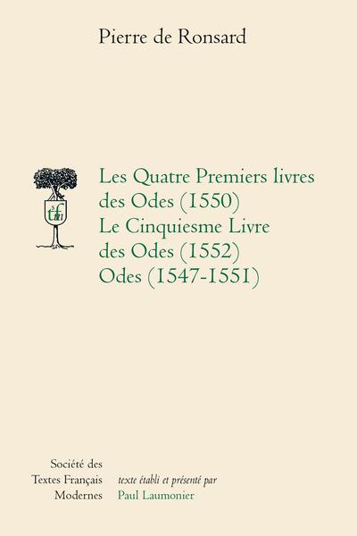 Les Quatre premiers livres des Odes (1550). Le cinquiesme Livre des Odes (1552); Odes (1547-1551)
