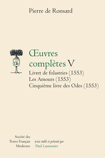 Tome V - Livret de Folastries: Les Amours, Cinquième livre des Odes (1553)