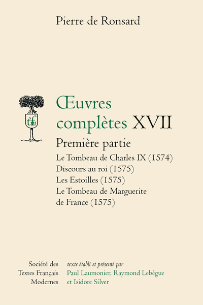Tome XVII - Le Tombeau de Charles IX (1574)… ; Les Œuvres (1578, t. I-VII)