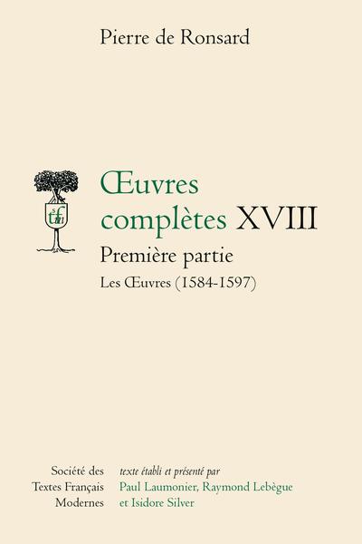 Tome XVIII - Les Œuvres (1584-1597); Pièces attribuées, Lettres, Vers et prose en latin
