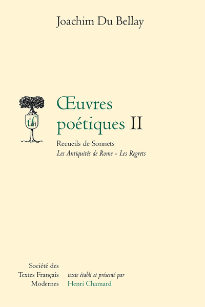 Œuvres poétiques - Tome II: Les Antiquités de Rome, Les Regrets