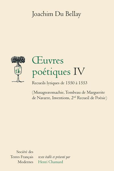 Œuvres poétiques - Tome IV: Recueils lyriques de 1550 à 1553