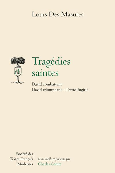 Tragédies saintes. David combattant, David triomphant, David fugitif