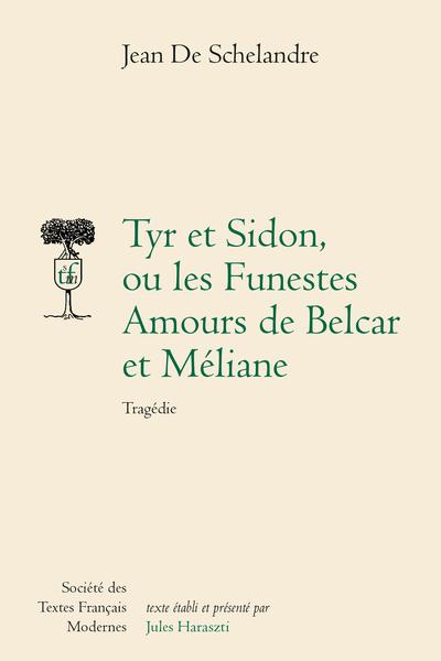 Tyr et Sidon ou les Funestes Amours de Belcar et Méliane. Tragédie - [Errata]
