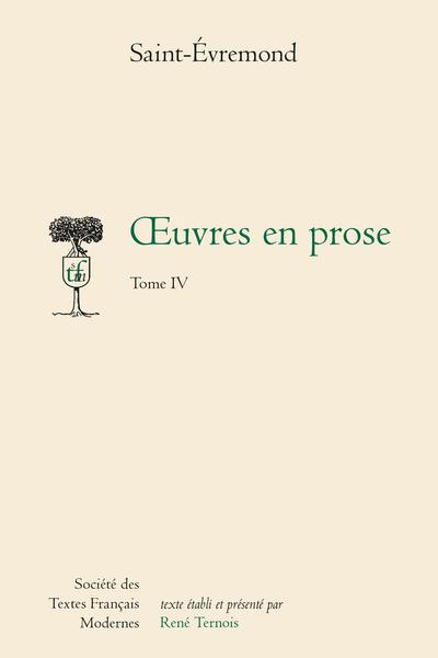 Œuvres en prose - Tome IV