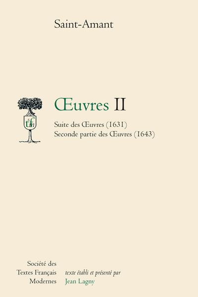 Œuvres - Tome II: Suitte des Œuvres (1631), Seconde Partie des Œuvres (1643)