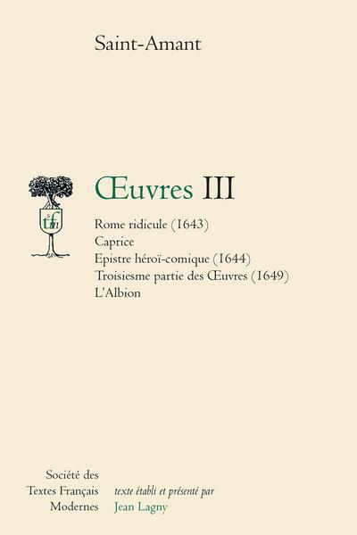 Œuvres - Tome III: Rome ridicule. Caprice. Epistre héroï-comique. Troisième Partie des Œuvres. L'Albion