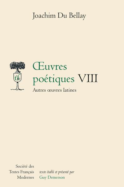 Œuvres poétiques - Tome VIII: Autres œuvres latines