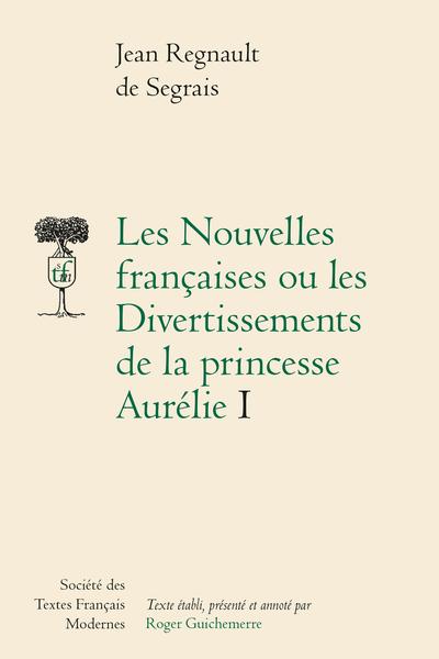 Les Nouvelles françaises ou les Divertissements de la princesse Aurélie - Tomes I-II