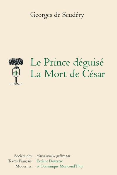 Le Prince déguisé. La Mort de César