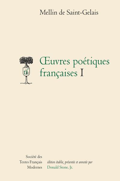Œuvres poétiques françaises - Tome I