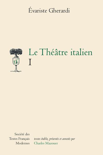 Le Théâtre italien. Tome I