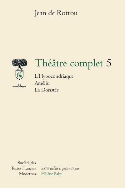 Théâtre complet - Tome V: L'Hypocondriaque. Amélie. La Doristée