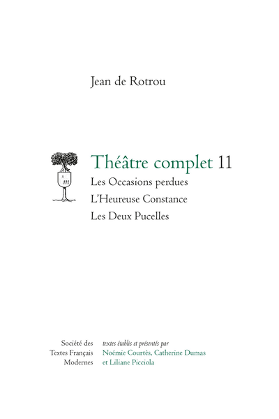 Théâtre complet. 11. Les Occasions perdues - L'Heureuse Constance - Les Deux Pucelles