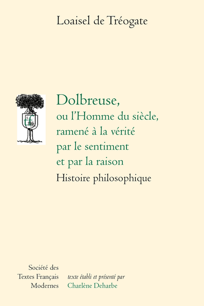 Dolbreuse Ou Lhomme Du Siècle Ramené à La Vérité Par Le Sentiment Et Par La Raison Histoire Philosophique