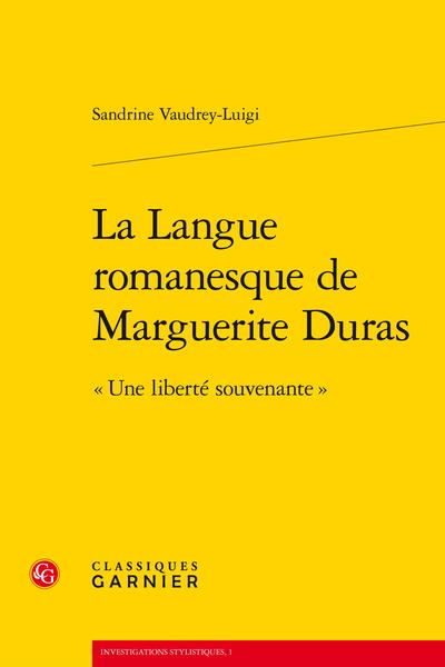 La Langue romanesque de Marguerite Duras. « Une liberté souvenante »