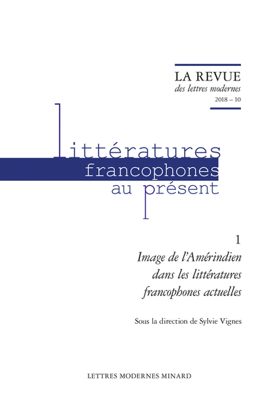 Image de l'Amérindien dans les littératures francophones actuelles. 2018 – 10 - Avant-propos