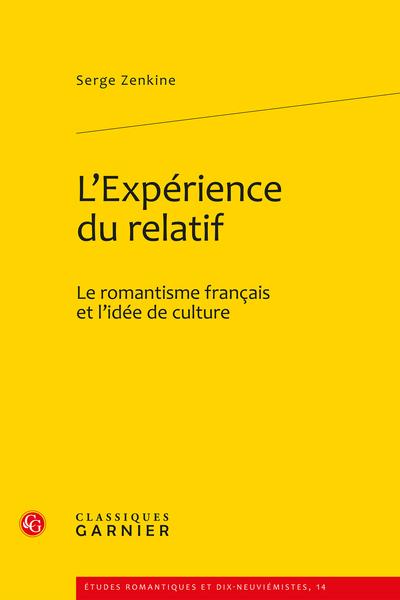L'Expérience du relatif. Le romantisme français et l'idée de culture