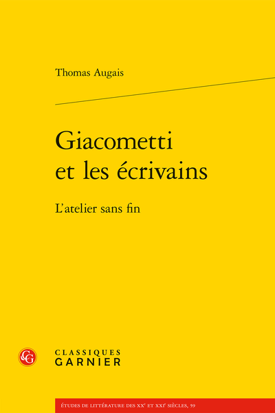Giacometti et les écrivains. L'atelier sans fin - Réel et perception dans l'œuvre de Giacometti