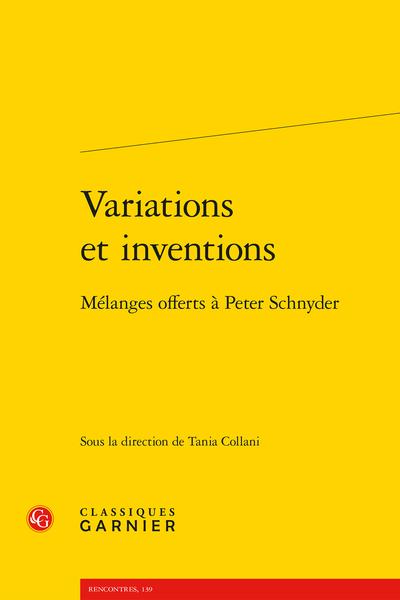 Variations et inventions. Mélanges offerts à Peter Schnyder