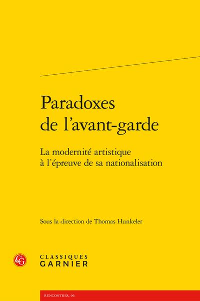 Paradoxes de l'avant-garde. La modernité artistique à l'épreuve de sa nationalisation - Introduction