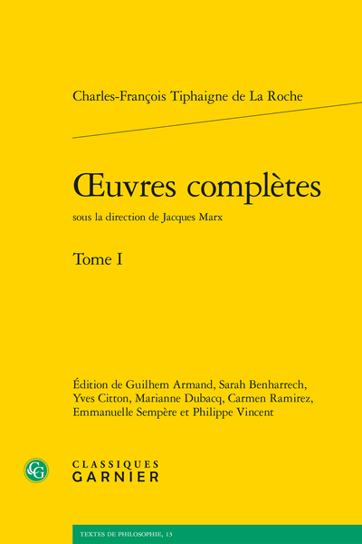 Œuvres complètes. Tome I - L'Amour dévoilé, ou le système des Sympathistes, où l'on explique l'origine de l'Amour, des inclinations, des sympathies, des aversions, des antipathies, etc.