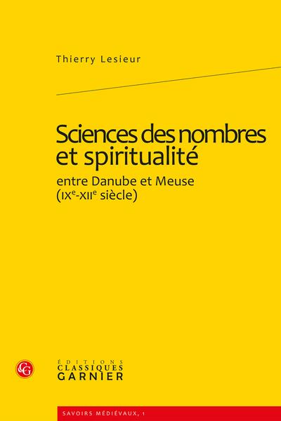 Sciences des nombres et spiritualité. entre Danube et Meuse (XIe-XIIe siècles)